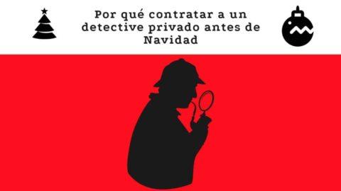 por que contratar a un detective privado antes de navidad